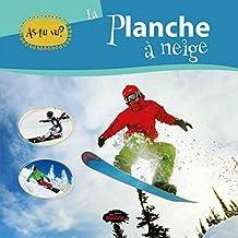 As-tu vu? La planche à neige (French Edition)