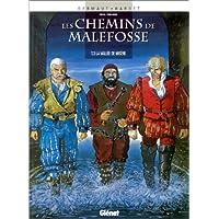 CHEMINS DE MALEFOSSE (LES) T.03 : LA VALLÉE DE MISÈRE