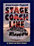 Grand Canyon-Flagstaff Stage Coach Line : A History & Exploration Guide (Arizona and the Southwest)