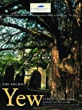 Ancient Yew: A History of Taxus Baccata, Robert Bevan Jones, 0954557530