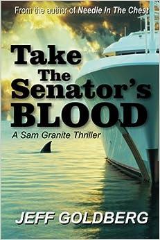 Book Take the Senator's Blood by Jeff Goldberg (2014-10-21)