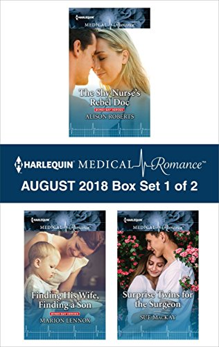 Harlequin Medical Romance August 2018 - Box Set 1 of 2: The Shy Nurse's Rebel Doc\Finding His Wife, Finding a Son\Surprise Twins for the Surgeon