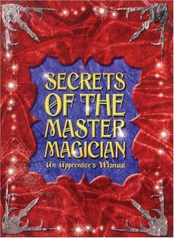 secrets-of-the-master-magician-an-apprentice-s-manual
