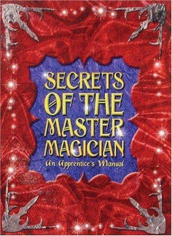 Read Online Secrets of the Master Magician: An Apprentice's Manual ebook