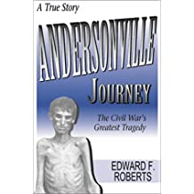 Andersonville Journey: The Civil War's Greatest Tragedy