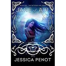 Jane of Air Book 1 The Tattooed Girl Series: A young adult YA gothic paranormal series inspired by the beloved classic gothic novel, Jane Eyre by Charlotte Brontë.