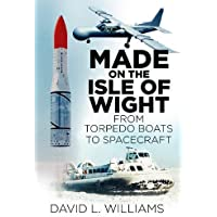 Made on the Isle of Wight: From Torpedo Boat to Spacecraft