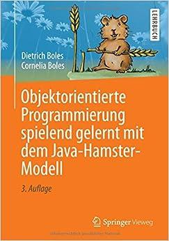 Objektorientierte Programmierung spielend gelernt mit dem Java-Hamster-Modell (German Edition)