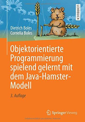 Objektorientierte Programmierung spielend gelernt mit dem Java-Hamster-Modell