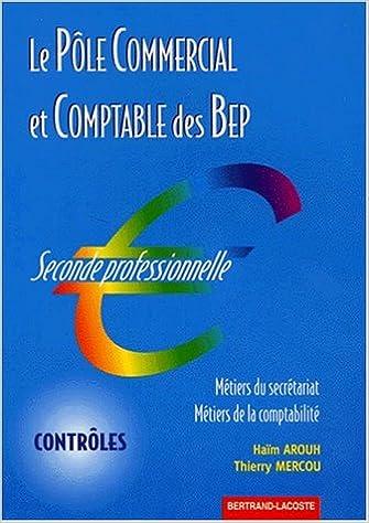 Livre gratuits en ligne Le pôle commercial et comptable des BEP, contrôles, pochette numéro 1 : BEP 2de professionnelle, métiers du secrétariat, métiers de la comptabilité pdf, epub ebook