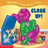 Barney's Sing-a-long Stories: Clean Up!