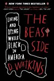 The Beast Side: Living and Dying While Black in America