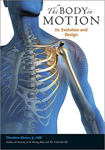 The Body In Motion Its Evolution And Design Amazoncouk Theodore