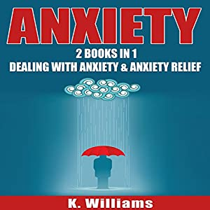 Anxiety: 2 Books in 1 Audiobook