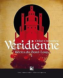 Récits du Demi-Loup, tome 1 : Véridienne par Chevalier