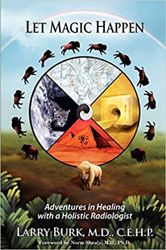 Amazon Com Let Magic Happen Adventures In Healing With A Holistic Radiologist 9780985506100 Burk Larry Books Would you keep using the faulty phone… let magic happen adventures in healing