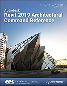 Autodesk Revit 2019 Architectural Command Reference: Jeff