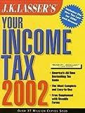 J. K. Lasser's Your Income Tax 2002, Lasser, J. K., Institute Staff, 0471443727