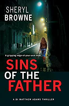 Sins of the Father: A gripping edge-of-your seat thriller (DI Matthew Adams Book 2) by [Browne, Sheryl]