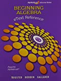 Beginning Algebra, Trigsted, Kirk and Bodden, Kevin, 0321786122