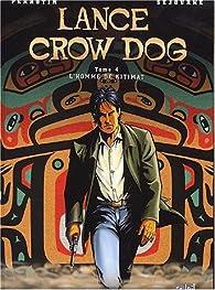 Lance Crow Dog. 4, L'homme de Kitimat par Serge Perrotin