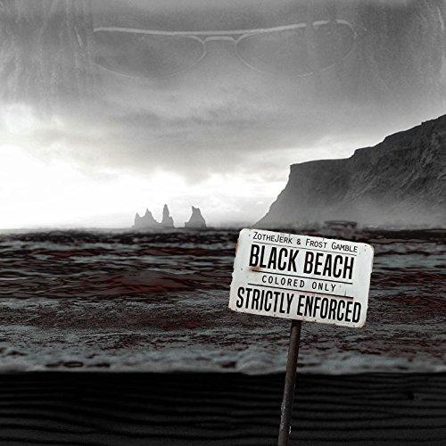 ZotheJerk & Frost Gamble - Black Beach (2017) [WEB FLAC] Download