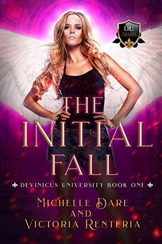The Initial Fall (Devinicus University Book 1) by [Dare, Michelle, Renteria, Victoria]