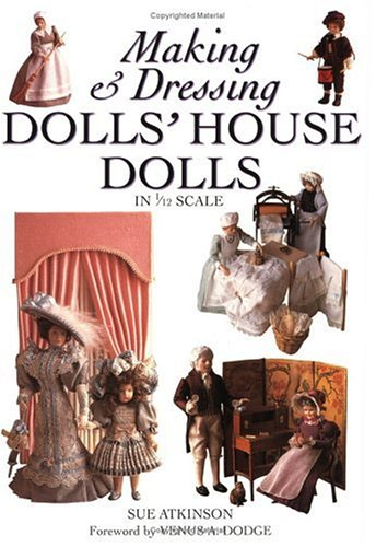 Making and Dressing Dolls' House Dolls in 1/12 Scale for sale  Delivered anywhere in USA