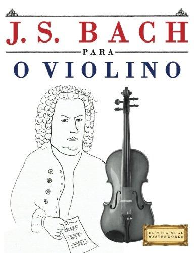 J. S. Bach para o Violino: 10 peças fáciles para o Violino livro para principiantes