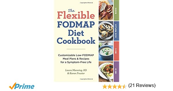 The Flexible FODMAP Diet Cookbook: Customizable Low-FODMAP Meal ...
