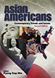 Asian Americans: Contemporary Trends and Issues