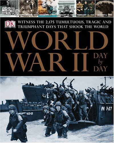 Download World War II Day by Day : Witness the Tumultuous, Tragic, and Triumphant Days That Shook the World pdf