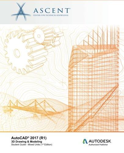 AutoCAD 2017 (R1): 3D Drawing & Modeling - Mixed Units: Autodesk Authorized Publisher