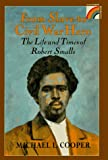 From Slave to Civil War Hero, Michael L. Cooper, 0525674896