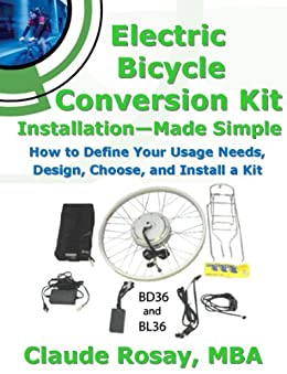Electric Bicycle Conversion Kit Installation - Made Simple (How to Design, Choose, Install and Use an e-Bike Kit) by [Rosay, Claude]