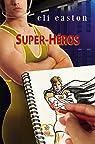 Super-Héros par Easton