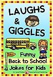 Laughs and Giggles: Funny Back to School Jokes for Kids (Seasonal Joke Books Book 9)