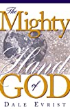 img - for Mighty Hand Of God: Find promotion, provision, protection, power and purpose book / textbook / text book