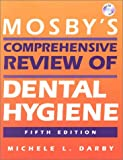 img - for Mosby's Comprehensive Review of Dental Hygiene, 5e (Mosby's Comprehensive Review of Dental Hygiene ( Darby)) book / textbook / text book