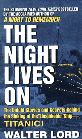 The Night Lives On by Walter Lord