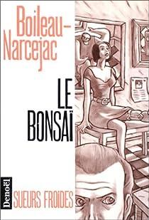 Le Bonsaï par Boileau-Narcejac