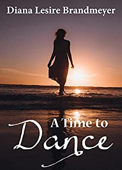 A Time to Dance by [Brandmeyer, Diana Lesire]