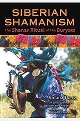 Siberian Shamanism: The Shanar Ritual of the Buryats Paperback