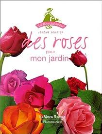 Des roses pour mon jardin par Goutier