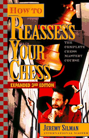 How to Reassess Your Chess: The Complete Chess-Mastery Course, Expanded 3rd Edition (Best Positional Trading Strategy)