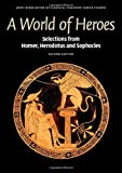 img - for A World of Heroes: Selections from Homer, Herodotus and Sophocles (Reading Greek) book / textbook / text book