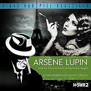 Arsène Lupin und die Frau mit den jadegrünen Augen Hörspiel