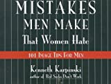 Mistakes Men Make That Women Hate, Kenneth J. Karpinski, 1570230153