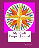 quilt diary - My Quilt Project Journal