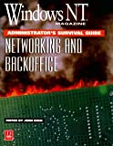 Windows NT Magazine Administrator's Survival Guide to Networking and BackOffice, , 1882419987